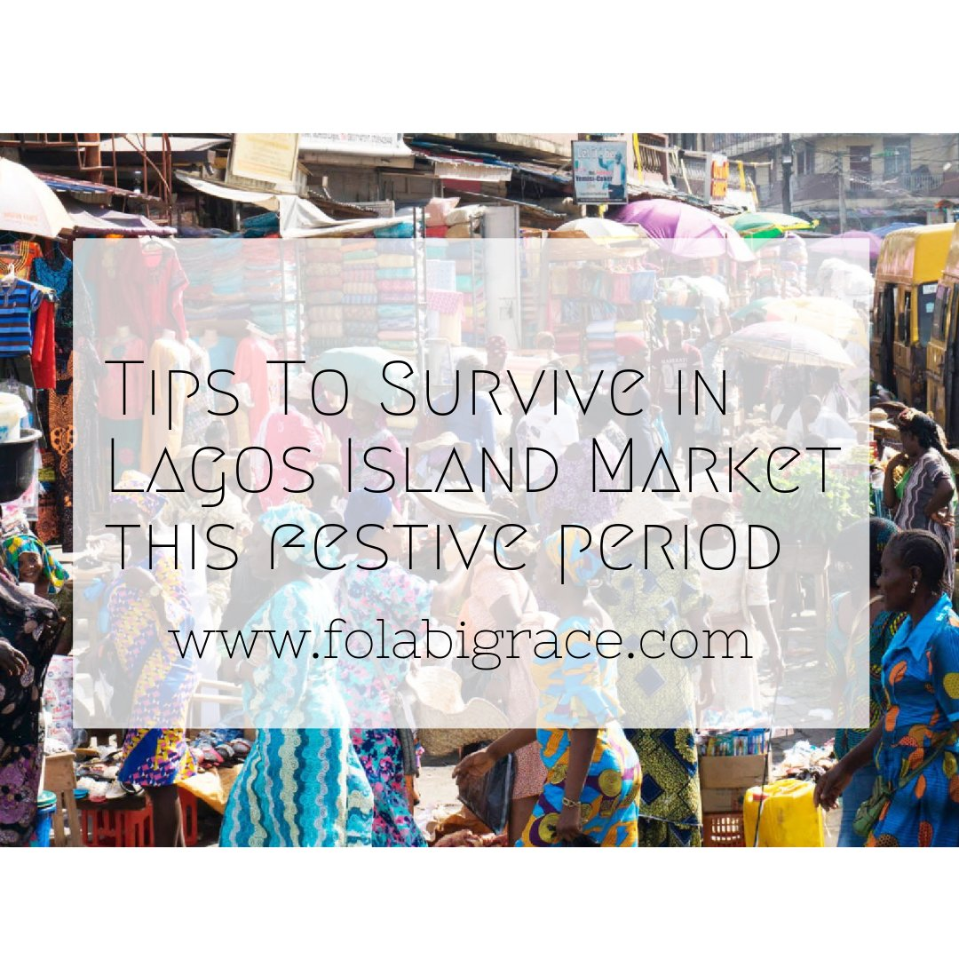 Going To Lagos Island Market This Festive Season? Here Are Some Tips.