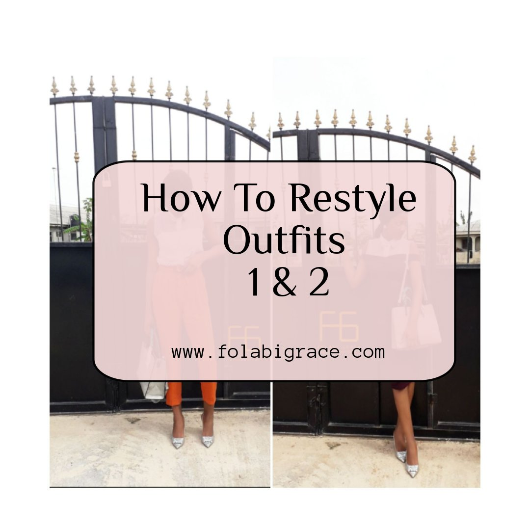 How To Restyle Outfits – 1 & 2